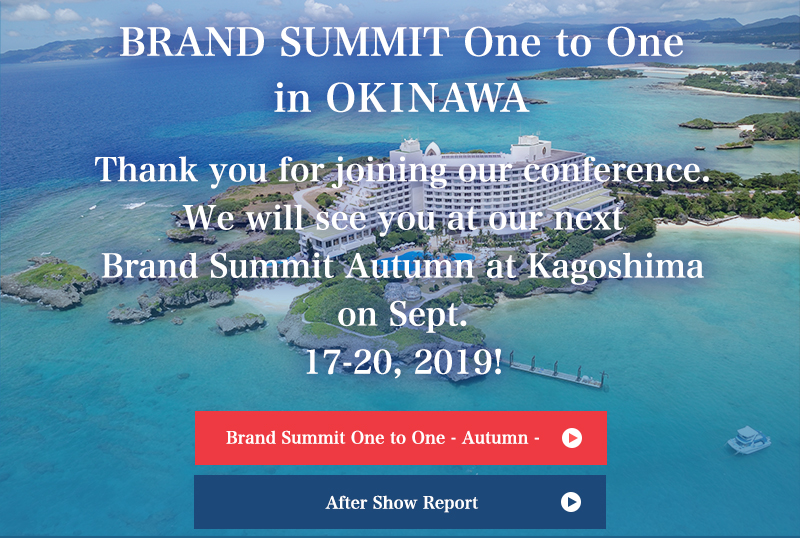 BRAND SUMMIT One to One in OKINAWA